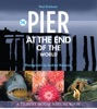 The Pier At The End Of The World (Tilbury House Nature Book)