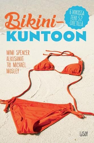 Michael Mosley & Mimi Spencer - Bikinikuntoon 6 viikossa 5:2-dieetillä