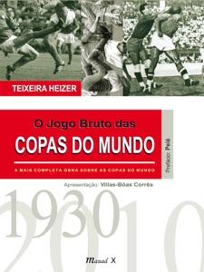 O jogo bruto das copas do mundo Book Cover
