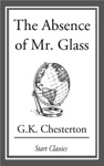 The Absence Of Mr Glass