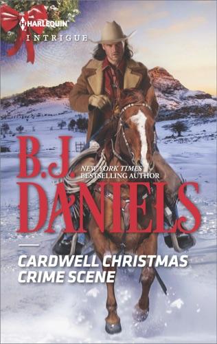 B.J. Daniels - Cardwell Christmas Crime Scene