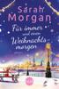 Sarah Morgan - Für immer und einen Weihnachtsmorgen Grafik
