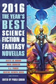 The Year's Best Science Fiction & Fantasy Novellas 2016 PDF Download
