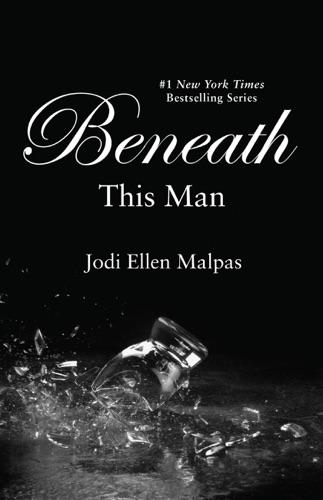 Jodi Ellen Malpas - Beneath This Man