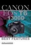 Canon Eos T6 1300d An Easy Guide To The Best Features