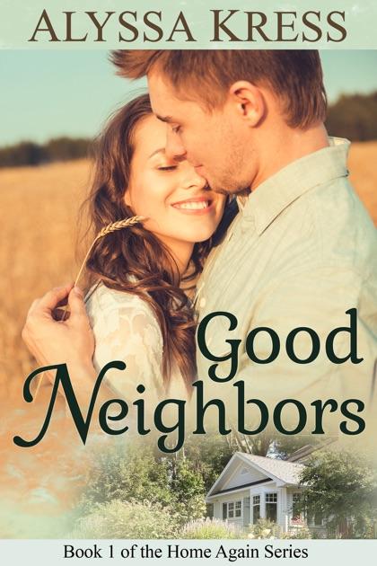 Good Neighbors Book 1 Of The Home Again Series Von Alyssa Kress