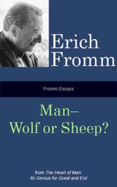 Fromm Essays: Man—Wolf or Sheep? PDF Download