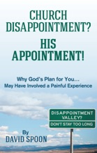 CHURCH DISAPPOINTMENT? HIS APPOINTMENT!