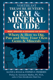 Northeast Treasure Hunter S Gem And Mineral Guide 6th Edition