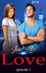 Just Like Love Episode 1