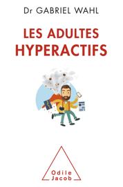 Les Adultes hyperactifs