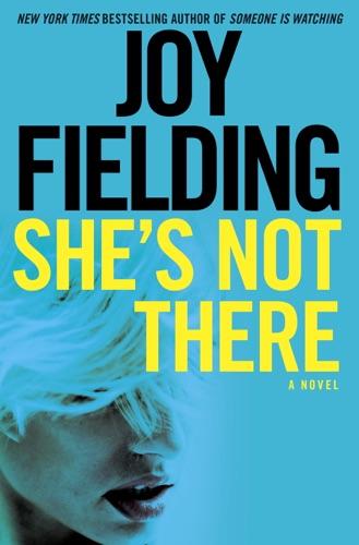 She's Not There - Joy Fielding - Joy Fielding