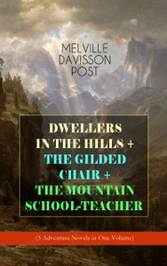 DWELLERS IN THE HILLS + THE GILDED CHAIR + THE MOUNTAIN SCHOOL-TEACHER