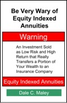 Be Very Wary Of Equity Indexed Annuities