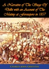 A Narrative Of The Siege Of Delhi With An Account Of The Mutiny At Ferozepore In 1857 Illustrated Edition