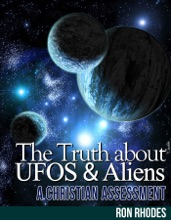 The Truth About UFOs And Aliens: A Christian Assessment
