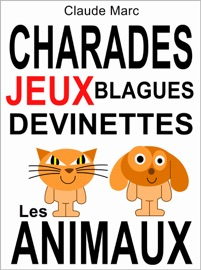 CHARADES ET DEVINETTES SUR LES ANIMAUX