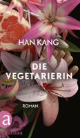 Han Kang - Die Vegetarierin artwork