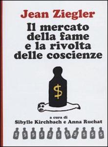 Il mercato della fame e la rivolta delle coscienze Copertina del libro