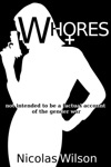 Whores Not Intended To Be A Factual Account Of The Gender War