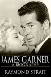 James Garner A Biography