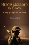 Heroes Moulded In Glass A Story Of Kargil And The Valley