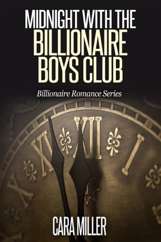 Cara Miller - Midnight with the Billionaire Boys Club