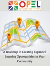 A Roadmap To Creating Expanded Learning Opportunities In Your Community