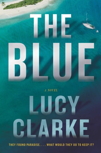 Lucy Clarke - The Blue