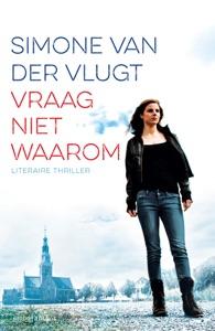 Vraag niet waarom Door Simone van der Vlugt Boekomslag