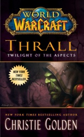 World of Warcraft: Thrall: Twilight of the Aspects PDF Download