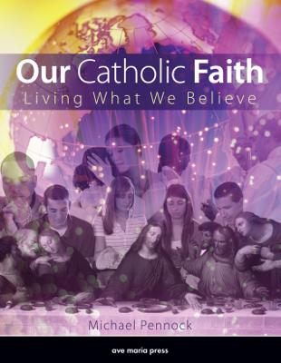 Our Catholic Faith - Michael Pennock book