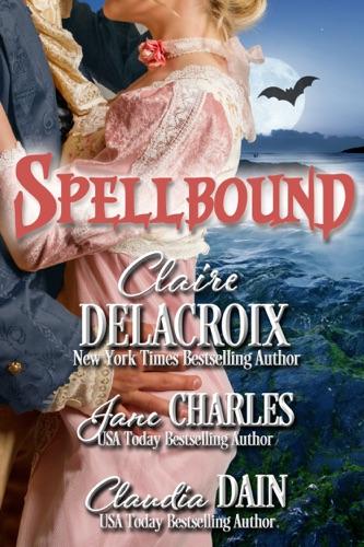 Claire Delacroix, Jane Charles & Claudia Dain - Spellbound