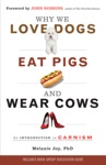 Why We Love Dogs Eat Pigs And Wear Cows