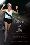 A Race For Life A Diet And Exercise Program For Superfitness And Reversing The Aging Process