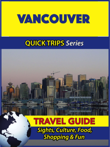 Vancouver Travel Guide (Quick Trips Series) - Melissa Lafferty