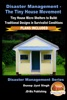 Disaster Management: The Tiny House Movement - Tiny House Micro Shelters To Build: Traditional Designs In Survivalist Conditions - PLANS INCLUDED