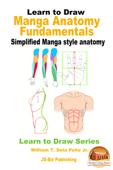 Learn to Draw: Manga Anatomy Fundamentals - Simplified Manga style anatomy