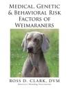 Medical Genetic  Behavioral Risk Factors Of Weimaraners