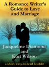 A Romance Writers Guide To Love And Marriage