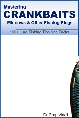Mastering Crankbaits, Minnows and Other Fishing Plugs - Greg Vinall book