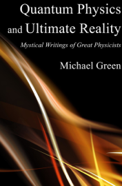 Quantum Physics and Ultimate Reality: Mystical Writings of Great Physicists book