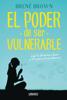 El poder de ser vulnerable - Brené Brown