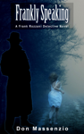 Frankly Speaking - A Frank Rozzani Detective Novel (#1)