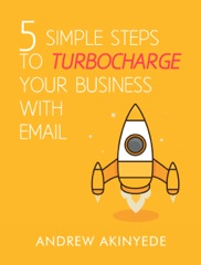 5 Simple Steps to Turbocharge Your Business With Email