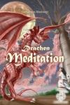 Drachen Meditation