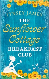 The Sunflower Cottage Breakfast Club A Luna Bay Novel