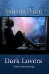 Dark Lovers A Dark Lands Anthology