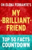 My Brilliant Friend: Top 50 Facts Countdown