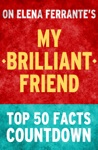 My Brilliant Friend Top 50 Facts Countdown